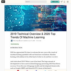 2019 Technical Overview & 2020 Top Trends Of Machine Learning