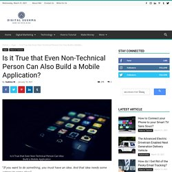 Is it True that Even Non-Technical Person Can Also Build a Mobile Application?