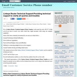 Linksys Router Technical Support:Providing technical support to clarify all queries and troubles - Email Customer Service Phone number