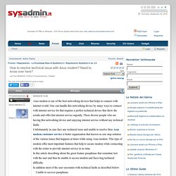 How to resolve technical issue with Asus modem? Need to know over here? - SysAdmin.it - your Skill is your Power - Forum - Regolamento - La Knowledge Base di SysAdmin.it - Regolamento SysAdmin.it ver. 2.0