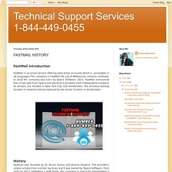 Technical Support Services 1-844-449-0455: FASTMAIL HISTORY