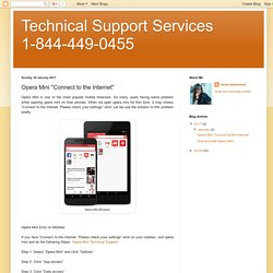 "Technical Support Services 1-844-449-0455: Opera Mini ""Connect to the Internet"""