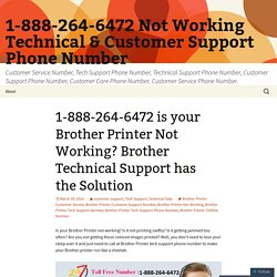 1-888-264-6472 is your Brother Printer Not Working? Brother Technical Support has the Solution