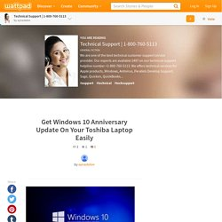 1-800-760-5113 - Get Windows 10 Anniversary Update On Your Toshiba Laptop Easily