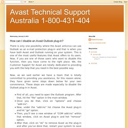 Avast Technical Support Australia 1-800-431-404: How can I disable an Avast Outlook plug-in?