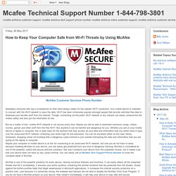 Mcafee Technical Support Number 1-844-798-3801: How to Keep Your Computer Safe from Wi-Fi Threats by Using McAfee