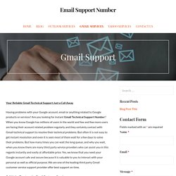 Gmail Technical Support Number +1-844- 647-9751 Gmail Helpline Number