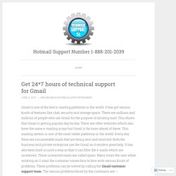 Get 24*7 hours of technical support for Gmail – Hotmail Support Number 1-888-201-2039