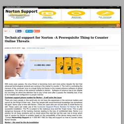 Technical support for Norton –A Prerequisite Thing to Counter Online Threats