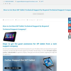How to Get Best HP Tablet Technical Support by Reputed Technical Support Company?