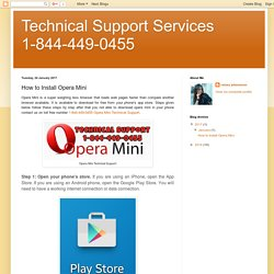 Technical Support Services 1-844-449-0455: How to Install Opera Mini
