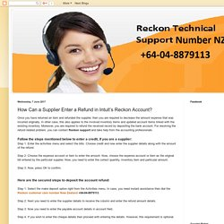 Reckon Technical Support Number NZ +64-04-8879113: How Can a Supplier Enter a Refund in Intuit's Reckon Account?