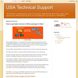 USA Technical Support: How to get latest version of office package for Mac!