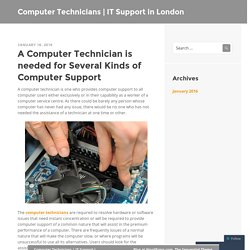 A Computer Technician is needed for Several Kinds of Computer Support