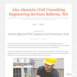 10 Most Efficient HVAC Engineers And Technicians Tools – Alex Abossein