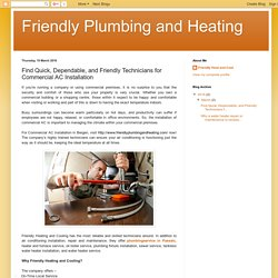 Friendly Plumbing and Heating: Find Quick, Dependable, and Friendly Technicians for Commercial AC Installation