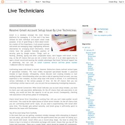 Live Technicians: Resolve Gmail Account Setup Issue By Live Technicinas