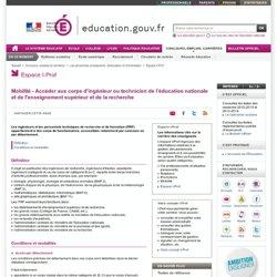 Mobilité - Accéder aux corps d'ingénieur ou technicien de l'éducation nationale et de l'enseignement supérieur et de la recherche