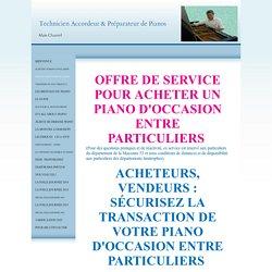 Technicien Accordeur & Préparateur de Pianos - SERVICE ACHAT PIANO OCCASION