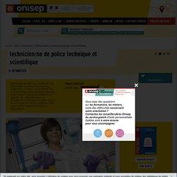technicien / technicienne de police technique et scientifique - Onisep