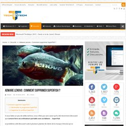 Adware Lenovo : Comment supprimer SuperFish