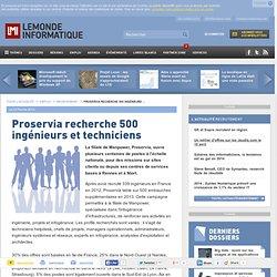 Proservia recherche 500 ingénieurs et techniciens