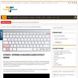 KeyRocket : Apprendre les raccourcis claviers d'Office et Windows | Tech2Tech.fr : Blog d'un technicien informatique avec de l'info, du high tech et un peu de geekerie dedans !
