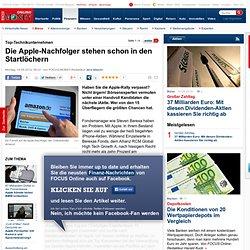Top-Technikunternehmen: Die Apple-Nachfolger stehen schon in den Startlöchern - Top-Technikunternehmen