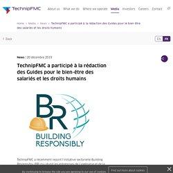 TechnipFMC a participé à la rédaction des Guides pour le bien-être des salariés et les droits humains - TechnipFMC plc