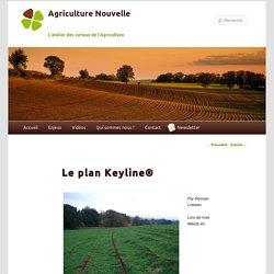 Le plan Keylin : technique culturale