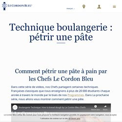 Technique de boulangerie : Pétrir une pâte à pain - Le Cordon Bleu