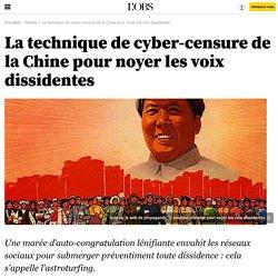 La technique de cyber-censure de la Chine pour noyer les voix dissidentes