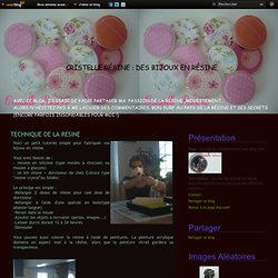 TECHNIQUE DE LA RESINE - Le blog de cristelleresine.over-blog.com