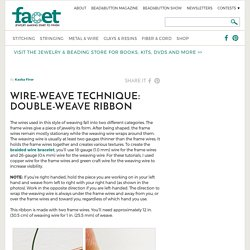 Wire-weave technique: Double-weave ribbon - Facet Jewelry Making