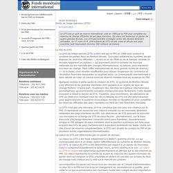 Fiche technique : Droits de tirage spéciaux (DTS)