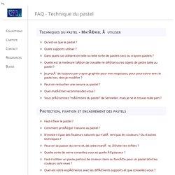 Technique du pastel - FAQ sur le pastel sec, encadrement, fixation et matériel