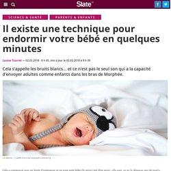 Il existe une technique pour endormir votre bébé en quelques minutes