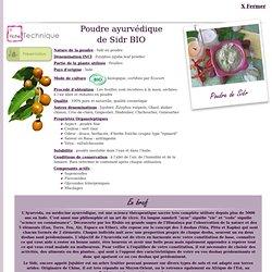 Fiche technique Extrait de plante : Poudre ayurvédique de Sidr
