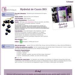 Fiche technique hydrolat de Cassis BIO - Ribes nigrum