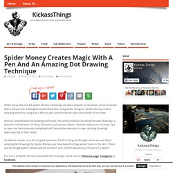 Spider Money Creates Magic With A Pen And An Amazing Dot Drawing Technique