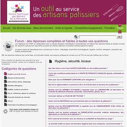 Centre Technique des Métiers de la Pâtisserie - Forum : des réponses complètes et fiables à toutes vos questions
