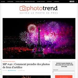 MP #40 : Comment prendre des photos de feux d'artifice