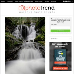 MP #27 : comment photographier une cascade