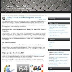 Galaxy S5 : la fiche technique se précise - Samsung S5