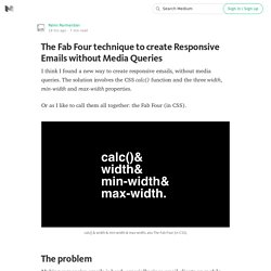 The Fab Four technique to create Responsive Emails without Media Queries