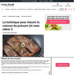 La technique pour réussir la cuisson du poisson (et sans odeur !)