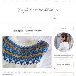 Technique : Tricoter du jacquard – Le Fil à Coudre d'Anna