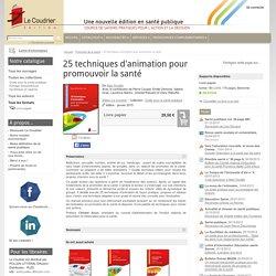 Edition Le Coudrier : 25 techniques d'animation pour promouvoir la santé - - De Alain Douiller (EAN13 : 9782919374045)