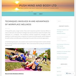 Techniques Involved in and Advantages of Workplace Wellness