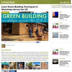 Learn Green Building Techniques in Workshops Around the US